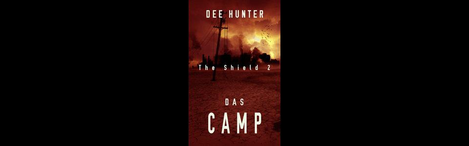 NEU: Das Camp (Band 2 der Shield-Trilogie)