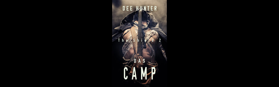 NEU: Das Camp (Band 2 der Shield-Trilogie)